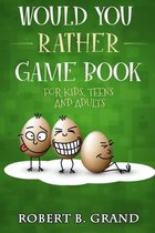 Would You Rather Game Book For Kids, Teens And Adults
