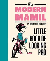 The Modern Mamil: Little Book of Looking Pro