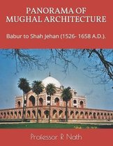 Panorama of Mughal Architecture