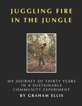 Juggling Fire in the Jungle