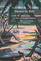 Blown to Bits: Or, The Lonely Man of Rakata