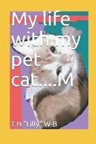 My Life with My Pet Cat....M