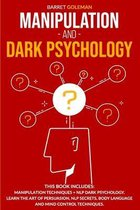Manipulation and Dark Psychology: This Book Includes