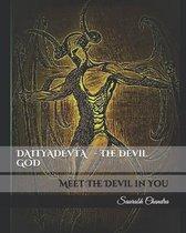 DAITYADEVTA - The Devil GOD