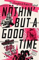 Nothin' But a Good Time: The Uncensored History of the '80s Hard Rock Explosion