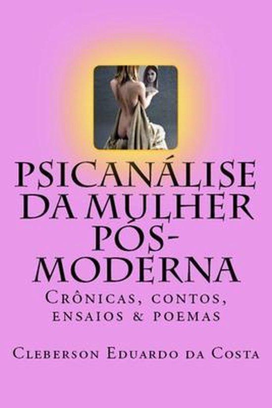 Psicanalise da Mulher Pos-moderna