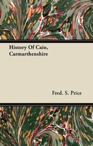 History Of Caio, Carmarthenshire