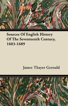 Sources Of English History Of The Seventeenth Century, 1603-1689