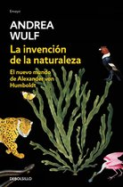 La invencion de la naturaleza: El nuevo mundo de Alexander Von Humbolt / The Invention of Nature