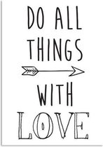 DesignClaud Do all things with love - Interieur poster - Wanddecoratie - Tekst poster - Zwart wit poster A3 poster zonder fotolijst