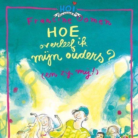 Boek cover Hoe overleef ik 8 - Hoe overleef ik mijn ouders? (en zij mij!) van Francine Oomen (Onbekend)
