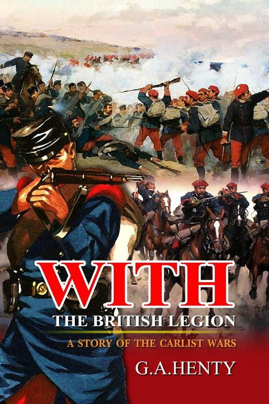 With the British Legion : A Story of the Carlist Wars