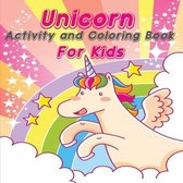 Unicorn Activity and Coloring Book for Kids