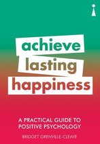 A Practical Guide to Positive Psychology