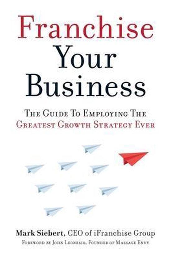 Boek cover Franchise Your Business van Mark Siebert (Paperback)