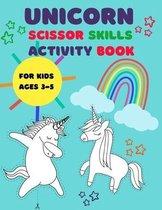 Unicorn Scissor Skills Activity Book for Kids Ages 3-5