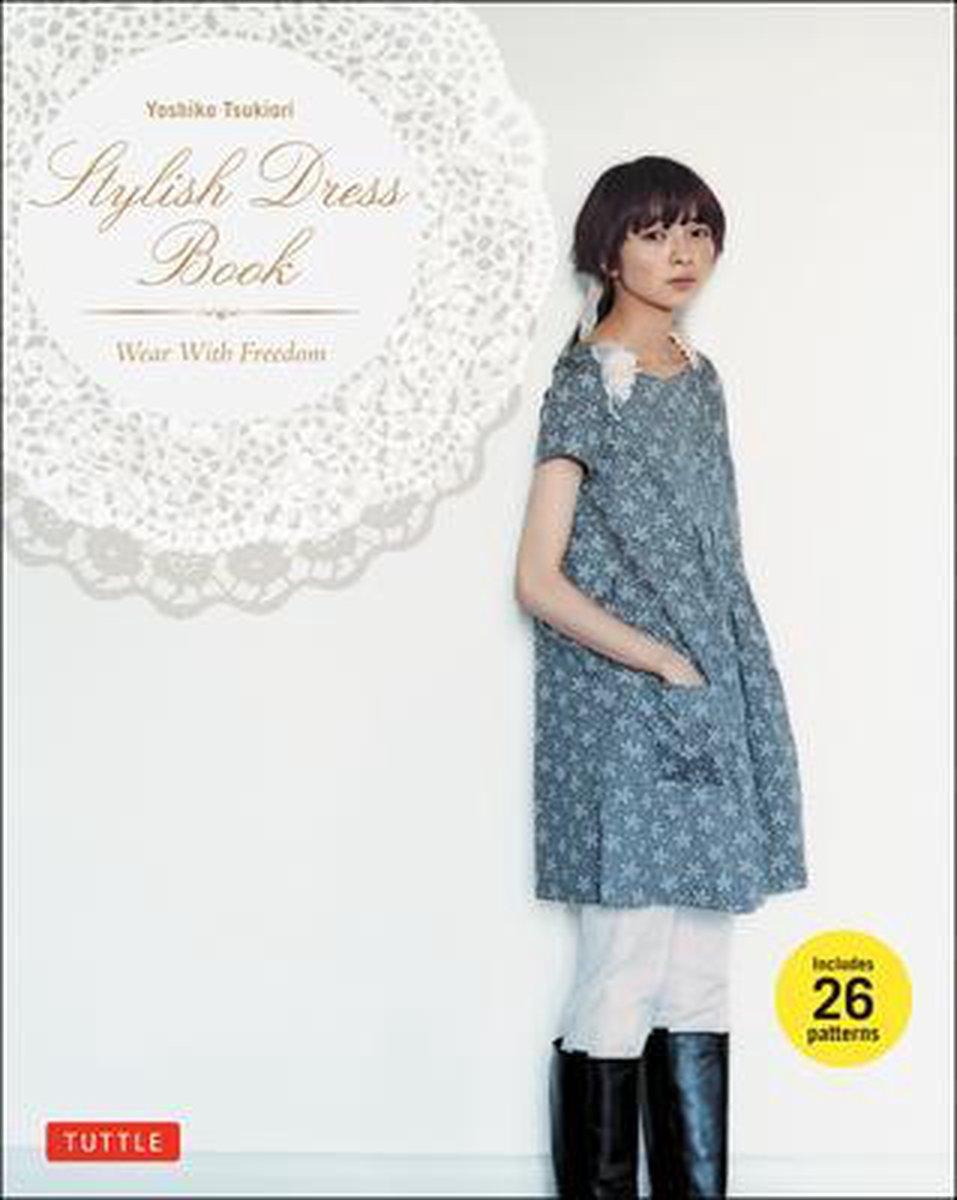 Stylish Dress Book : Wear with Freedom - Yokshiko Tsukiori