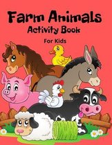 Farm Animals Activity Book for Kids: Mazes, Word Search, Coloring, Picture Puzzles, Trace Writing, Counting and More!