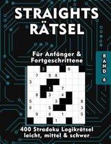 Straights Rätsel: 400 Stradoku Rätsel für Anfänger und Fortgeschrittene in leicht, mittel & schwer - 9x9 Str8ts Logikrätsel