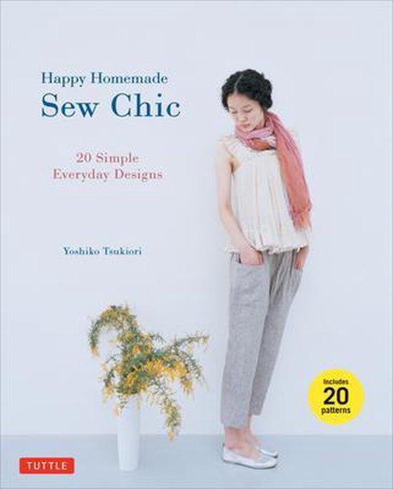 Boek cover Happy Homemade Sew Chic : 20 Simple Everyday Designs van Yoshiko Tsukiori (Paperback)