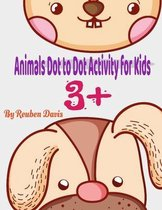 Animals Dot to Dot Activity Book for Kids 3+: Animals Dot to Dot Activity Book for Kids 3+