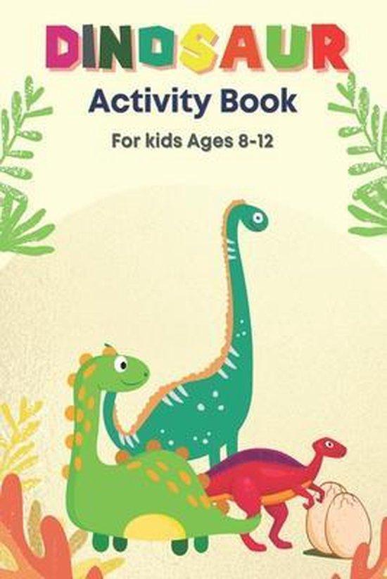 Dinosaur Activity Book For kids: Dinosaur Activity Book For kids Ages 8-12, Gift Book For Kids Ages 4-8, Coloring Book For kids Ages 4-8, Coloring Boo