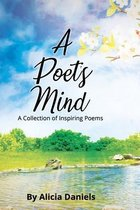 A Poet's Mind: A Collection of Inspiring Poems