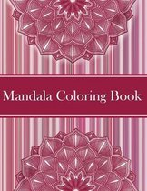 Mandalas Coloring Book: Amazing Coloring Pages For Meditation And Happiness - 50 Adult Mandalas & Patterns Coloring Book