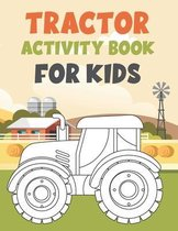 Tractor Activity Book for Kids: Fun Children's Workbook with Over than 60 activities with Coloring, Mazes, Matching, counting, drawing and More