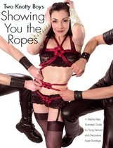 Boek cover Two Knotty Boys Showing You The Ropes van Two Knotty Boys (Paperback)