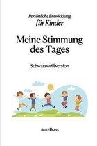 MEINE STIMMUNG DES TAGES SchwarzWeißVersion: Persönliche Entwicklung für Kinder