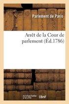 Arret de la Cour de parlement qui ordonne qu'un imprime intitule Memoire justificatif