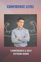 Confidence Level: Confidence & Self Esteem Guide