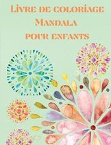 Livre de Coloriage Mandala pour Enfants