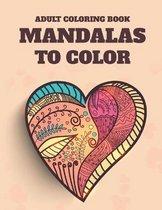 Adult Coloring Book Mandalas To Color