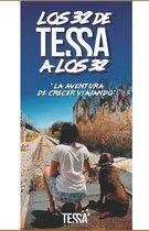 """Los 32 de Tessa a Los 32: """"La Aventura de Crecer Viajando"""""""