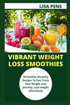 Vibrant Weight Loss Smoothies