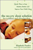 The No-Cry Sleep Solution for Toddlers and Preschoolers: Gentle Ways to Stop Bedtime Battles and Improve Your Child's Sleep: Foreword by Dr. Harvey Ka