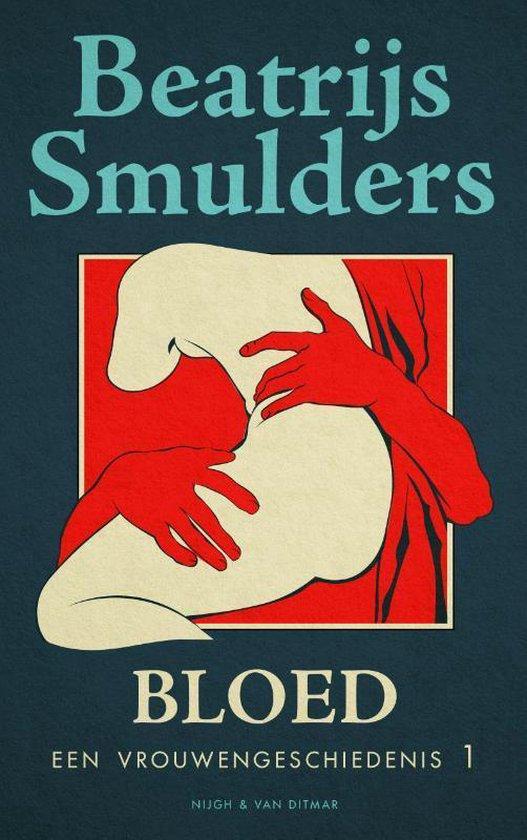 Boek cover Een vrouwengeschiedenis 1 -   Bloed van Beatrijs Smulders (Paperback)
