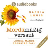 Mordsmäßig versaut - Louisa Manu-Reihe, Band 6 (Ungekürzt)