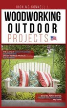 Woodworking Outdoor Projects: The ultimate guide for garden woodworkers