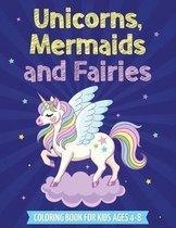 Unicorns, Mermaids and Fairies
