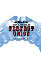 Dreams of a More Perfect Union