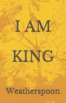 I Am King