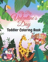 My Big Valentine's Day Toddler Coloring Book