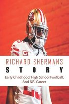 Richard Shermans Story: Early Childhood, High School Football, And NFL Career