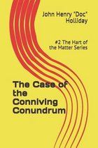 The Case of the Conniving Conundrum
