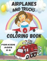 Airplanes And Trucks Coloring Book for Kids ages 2-8