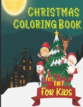 Christmas Coloring Book: Ultimate Cool Easy and Unique Coloring pages with Reindeer Snowflakes Christmas Tree and Santa Claus to Color for Kids
