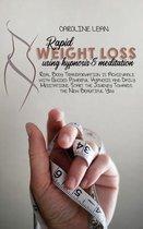 Rapid Weight Loss using Hypnosis & Meditation